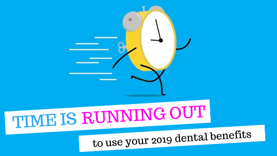 Time is running out to use your 2019 dental benefits